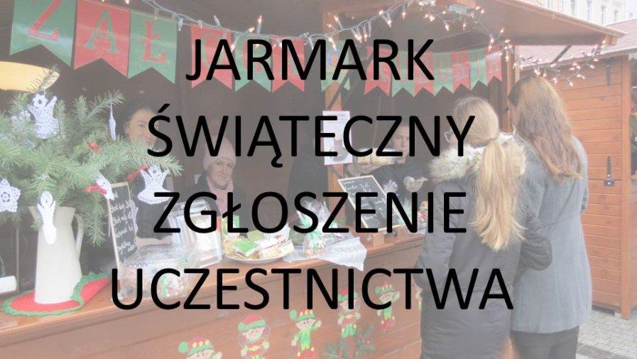 Jarmark Świąteczny - zgłoszenie uczestnictwa